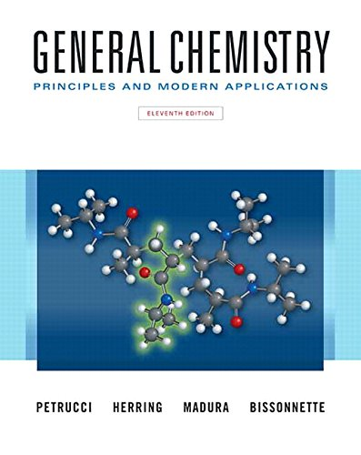 General Chemistry: Principles and Modern Applications (11th Edition): Ralph H. Petrucci; F. ...