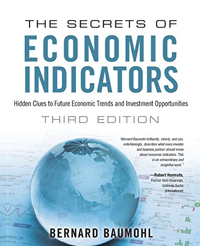 9780132932073: The Secrets of Economic Indicators: Hidden Clues to Future Economic Trends and Investment Opportunities (3rd Edition)