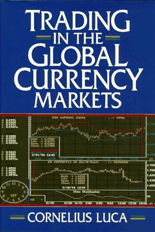 9780132934244: Trading in the Global Currency Markets