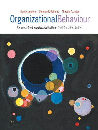 Organizational Behaviour: Concepts, Controversies, Applications, Sixth Canadian: Langton, Nancy, Robbins,