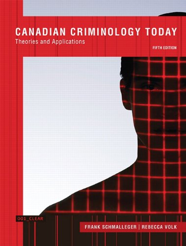 9780132935753: Canadian Criminology Today: Theories and Applications, Fifth Canadian Edition (5th Edition)