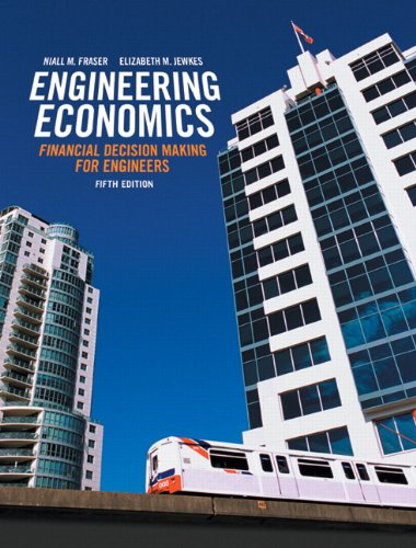 9780132935791: Engineering Economics: Financial Decision Making for Engineers, Fifth Edition with Companion Website (5th Edition) 5th (fifth) Edition by Fraser, Niall M., Jewkes, Elizabeth M. published by Pearson Education Canada (2012)