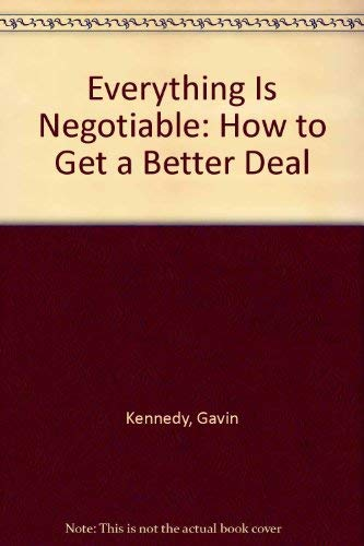 9780132935975: Everything Is Negotiable: How to Get a Better Deal