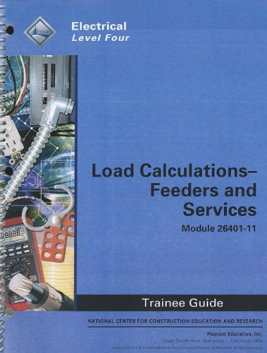 9780132936989: Load Calculations - Feeders and Services Trainee Guide, Module 26401-11: Electrical, Level Four