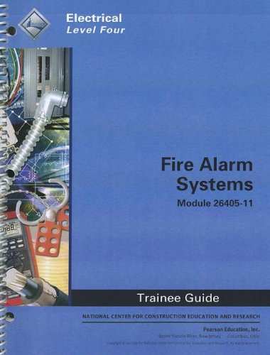 9780132937023: Fire Alarm Systems Trainee Guide, Module 26405-11: Electrical, Level Four