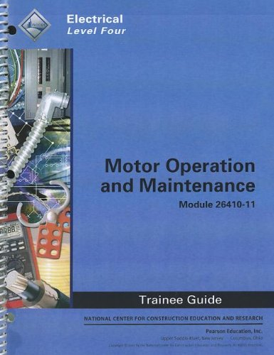 9780132937085: Motor Operation and Maintenance Trainee Guide, Module 26410-11: Electrical, Level Four