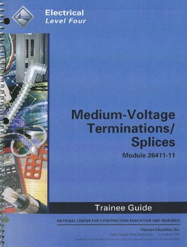 9780132937092: Medium-Voltage Terminations/Splices Trainee Guide, Module 26411-11: Electrical, Level Four