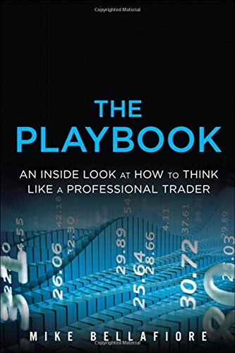 9780132937641: The PlayBook: An Inside Look at How to Think Like a Professional Trader