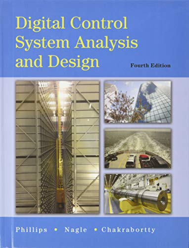 Digital Control System Analysis and Design: Phillips, Charles L.