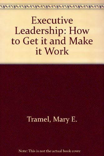 9780132941242: Executive Leadership: How to Get it and Make it Work