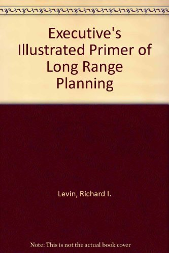 9780132941402: The Executives Illustrated Primer of Long-Range Planning