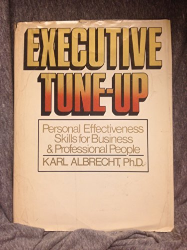 9780132942157: Executive tune-up: Personal effectiveness skills for business and professional people (A Spectrum book)