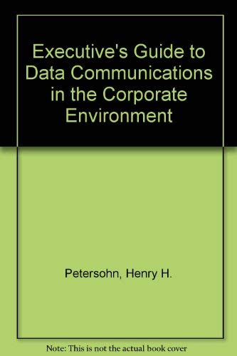 9780132942997: Executive's Guide to Data Communications in the Corporate Environment