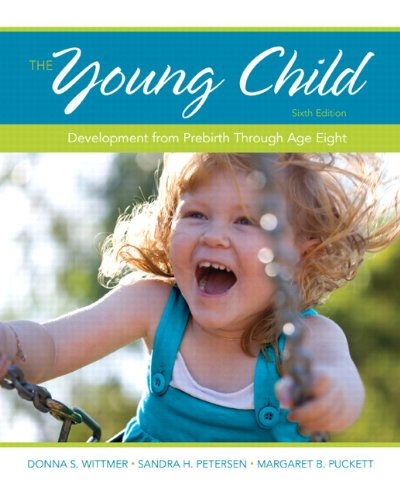 9780132944014: The Young Child: Development from Prebirth Through Age Eight