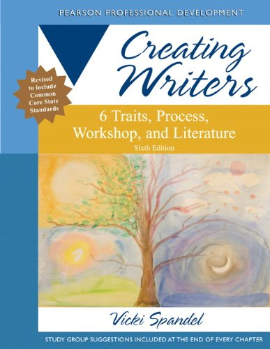 9780132944106: Creating Writers: 6 Traits, Process, Workshop, and Literature (Pearson Professional Development)