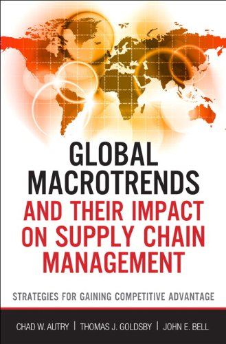 9780132944182: Global Macro Trends and Their Impact on Supply Chain Management: Strategies for Gaining Competitive Advantage (FT Press Operations Management)