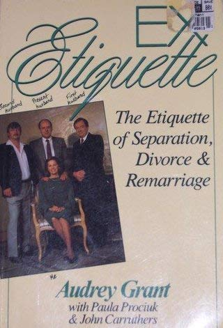 9780132944304: Ex Etiquette, The Etiquette of Separation, Divorce & Remarriage