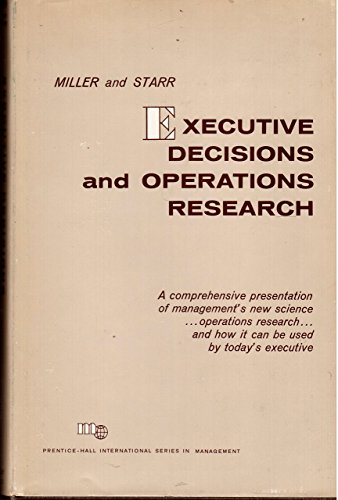 Executive Decisions and Operations Research: Martin K. Starr;