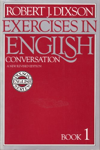 Exercises in English Conversation: Book 1, New Revised Edition (0132946467) by Robert J. Dixson