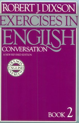 Exercises in English Conversation: Book 2, New Revised Edition (0132946793) by Robert J. Dixson