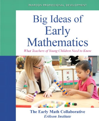 Big Ideas of Early Mathematics: What Teachers: The Early Math