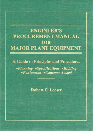 9780132947114: Engineer's Procurement Manual for Major Plant Equipment: A Guide to Principles and Procedures for Planning, Specifications, Bidding, Evaluation, ... Bidding, Evaluating Contract Award