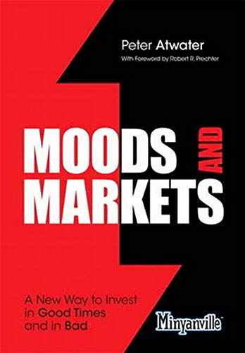 9780132947213: Moods and Markets: A New Way to Invest in Good Times and in Bad (Minyanville Media)