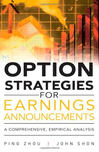 9780132947398: Option Strategies for Earnings Announcements: A Comprehensive, Empirical Analysis