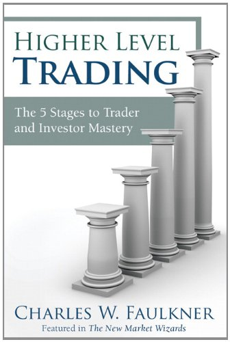 9780132947800: Higher Level Trading: The 5 Stages to Trader and Investor Mastery