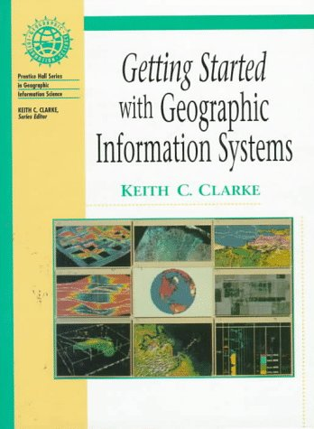 9780132947862: Getting Started With Geographic Information Systems (Prentice Hall Series in Geographic Information Science)