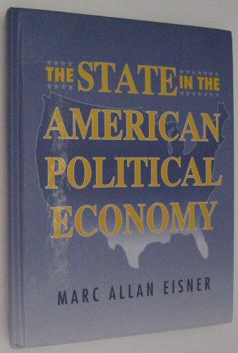 9780132948104: State in the American Political Economy, The