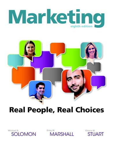 Marketing: Real People, Real Choices (8th Edition): Solomon, Michael R.; Marshall, Greg W.; Stuart,...