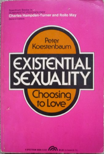9780132949262: Existential Sexuality; Choosing to Love. (Spectrum Books)