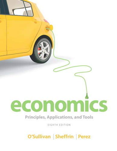 9780132949330: Economics: Principles, Applications, and Tools (8th Edition)