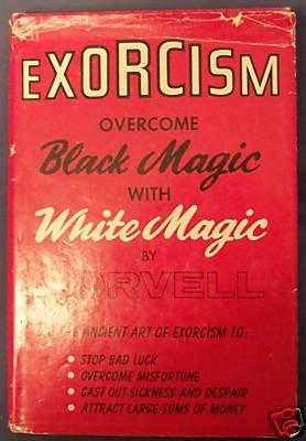 9780132949910: Exorcism: Overcome Black Magic with White Magic