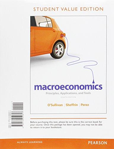 Macroeconomics: Principles, Applications and Tools, Student Value: O'Sullivan, Arthur; Sheffrin,