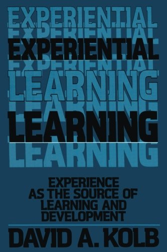 Experiential Learning: Experience as the Source of