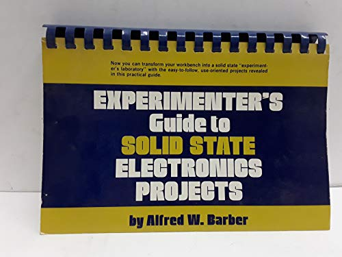 9780132954518: Experimenter's Guide to Solid State Electronics Projects