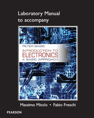 Lab Manual for Introduction to Electronics: A: Peter Basis; Massimo