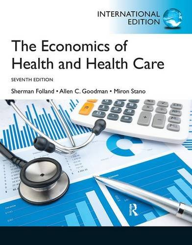 9780132954808: The Economics of Health and Health Care: International Version