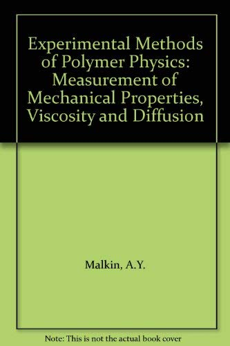 9780132954853: Experimental Methods of Polymer Physics: Measurement of Mechanical Properties, Viscosity and Diffusion