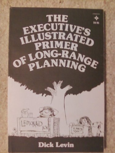9780132954938: The Executive's Illustrated Primer of Long-Range Planning