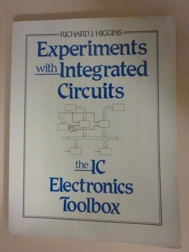 9780132955270: Experiments With Integrated Circuits: Their Electronics Toolbox