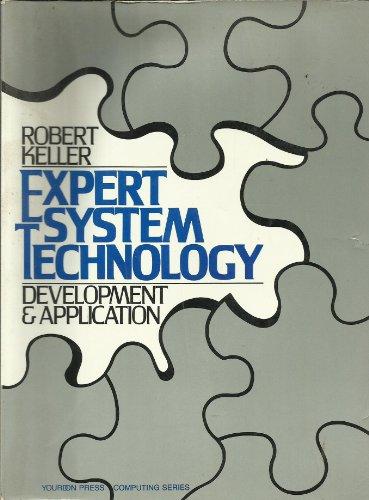 Expert System Technology : Development and Application: Robert Keller