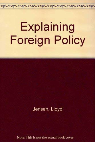 9780132956000: Explaining Foreign Policy