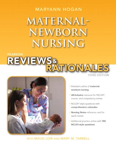 9780132956864: Pearson Reviews & Rationales: Maternal-Newborn Nursing with Nursing Reviews & Rationales (3rd Edition) (Hogan, Pearson Reviews & Rationales Series)