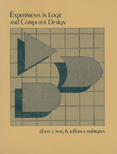 Experiments in Logic and Computer Design: Albert Y. Teng,
