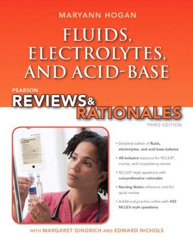 9780132958554: Pearson Reviews & Rationales: Fluids, Electrolytes, & Acid-Base Balance with Nursing Reviews & Rationales (3rd Edition) (Hogan, Pearson Reviews & Rationales Series)