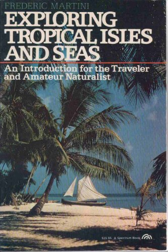 9780132959315: Exploring tropical isles and seas: An introduction for the traveler and amateur naturalist (PHalarope books)