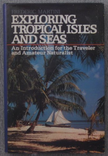 9780132959490: Exploring Tropical Isles and Seas: An Introduction for the Traveler and Amateur Naturalist (PHalarope books)